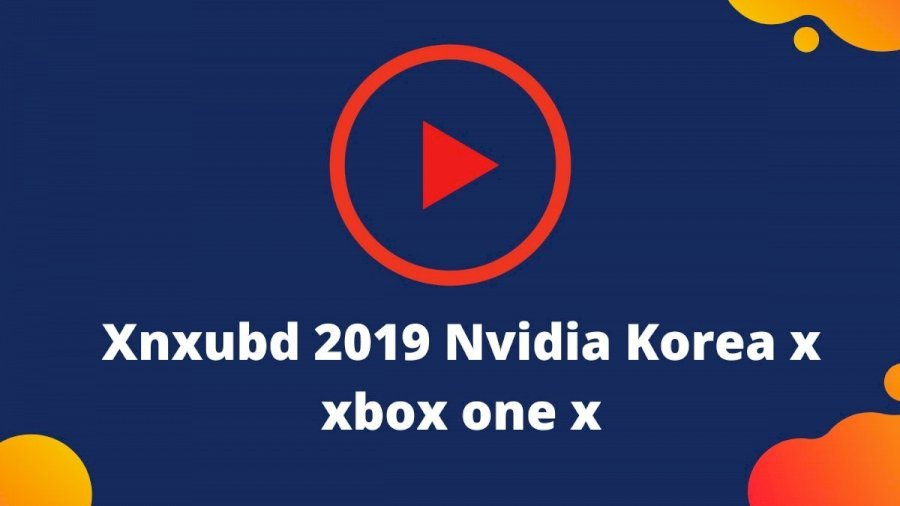 Xnxubd 2019 Nvidia Video Korea
